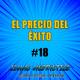 #18 - El ÉXITO se PAGA con TIEMPO - Desarrollo personal y motivación