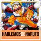 06| Hablemos de Naruto: El Rellenuto y las tres primeras películas