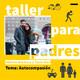 Ep. 61 Compasión por nosotros mismos   Taller para padres con Tania Diáz