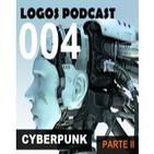 Logos Podcast 004 Especial Cyberpunk Parte II Stearling - Cyber - Realidad Virtual - El PRISM - Redes Sociales - Shell