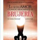 Entrevista a Vanesa Cruz y Lucia Cruz Sobre los amarres, Magia negra, Libro Le dicen amor cuando realmente es brujería