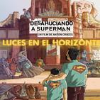 Luces en el Horizonte: DESAHUCIANDO A SUPERMÁN, Con Antón Cruces