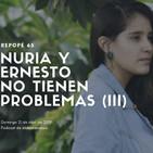 Nuria y Ernesto no tienen problemas (III)