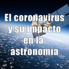Astrobitácora - 1x29 - El coronavirus y su impacto en la astronomía (y cómo entretenerse estos días)