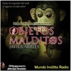 MIR - Objetos malditos: Juguetes del mal y lugares condenados por Javier Arries.