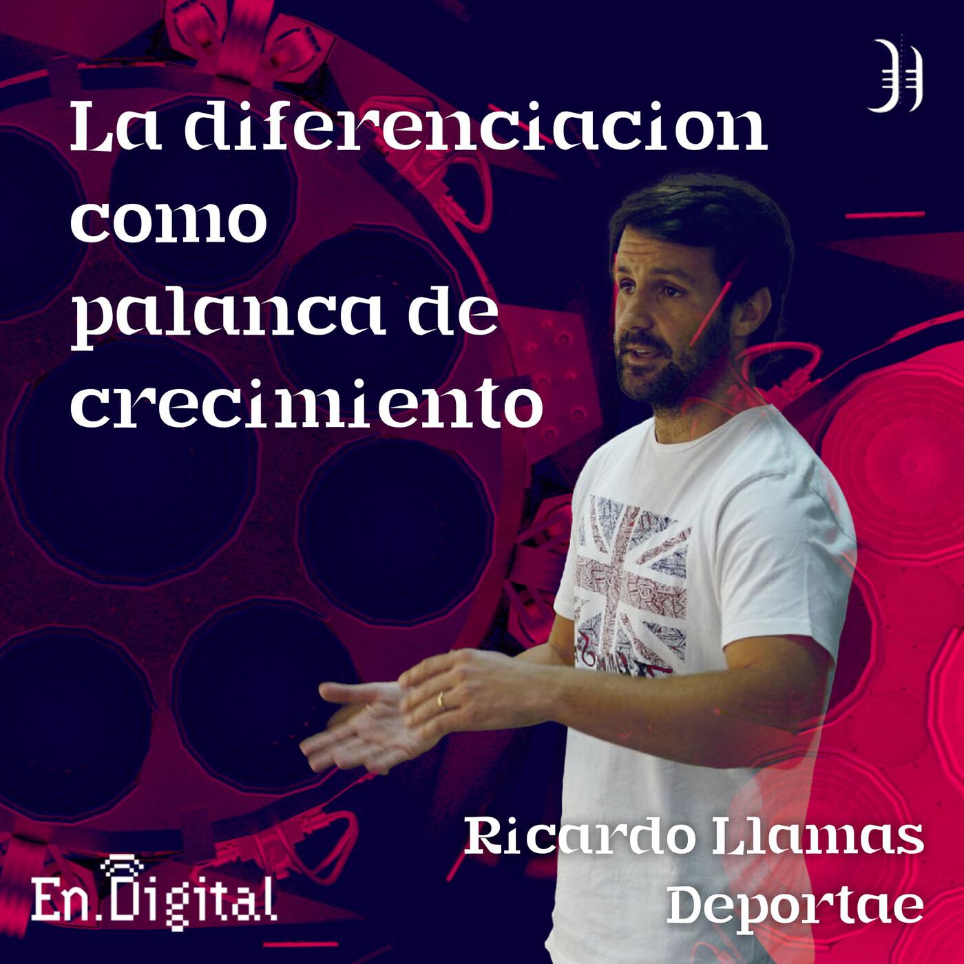 #190 – La diferenciación como palanca de crecimiento con Ricardo Llamas