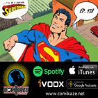 Podcast Comikaze #138: Byrne, The Man of Steel y la relevancia de Superman