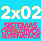 2x02 - Sistemas Operativos Alternativos (13/09/16)