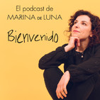 Bienvenido al Podcast de Marina de Luna