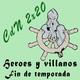 CdN 2x20 - Héroes y villanos. Programa fin de temporada
