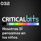 Nosotras si pensamos en los niÑos / criticalbits 032