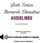 Gente Toxica - Bernardo Stamateas Audiolibro