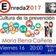 """Programa Junio 16, 2017 """"Cultura de la Prevención con Ma. Elena Cañete"""""""