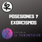 El Universo de la Transmutación - T1x05 Exorcismos Posesiones Demoníacas