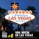 Ep 08: Una Noche en las Vegas