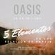 Oasis 5 Elementos (10/2/18 con Ester Martínez)