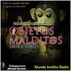 """El misterio con Javier arries 2x1: Objetos malditos """"Juguetes del mal y lugares condenados""""."""
