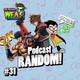 The Breves W.E.A.S. - #31 - Podcast Random!