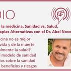Episodio 113: Riesgos de la medicina, Sanidad vs. Salud, Fármacos, Vacunas y Terapias Alternativas con el Dr. Abel Novoa