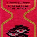 MEX-17 L Pauwels Y J Bergier,El Retorno De Los Brujos,Tercera Parte El Hombre,Este Infinito (D2)