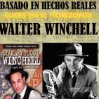 Luces en el Horizonte - Basado en hechos reales 11: WALTER WINCHELL