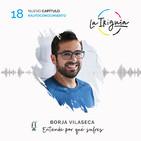 """#18 - Borja Vilaseca - """"Es acojonante la resistencia de la gente a conocerse"""""""