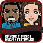 MegaFershow: Episodio 1 Musica Nueva y Festivales