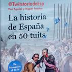 la historia de espaÑa en 50 tuits por miguel poyatos y yuri aguilar