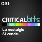 Recuérdame. La nostalgia SÍ vende / CriticalBits 031