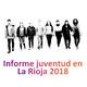 MediAcción - Informe de la juventud de la Rioja 2018 - 09/12/18