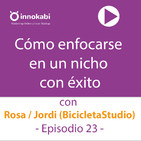 23 Enfocarse en un nicho con éxito con Bicicleta Studio; Rosa y Jordi