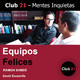 Equipos Felices – Raimon Samsó / Club 21 – David Escamilla