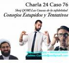 Charla 24 Caso 76 Las Causas de la infidelidad Consejeros Estúpidos y la traición