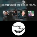 Seguridad en redes WiFi. Riesgos y recomendaciones - Ciberdebate Palabra de hacker