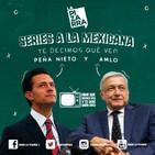 Dime qué series ves (políticos en México)- Radio La Pizarra - 30 nov 18