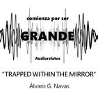 Trapped within the mirror - Álvaro G. Navas