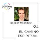 "#04 - Robert Martínez - ""Tú no has encarnado para llegar a fin de mes"""