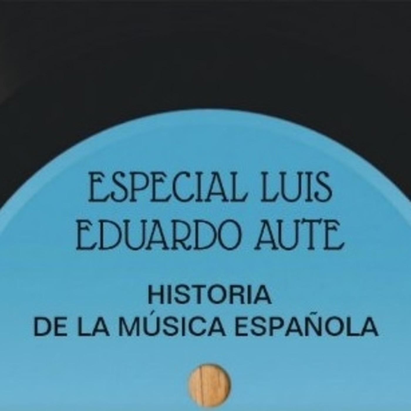 Especial Luis Eduardo Aute - Historia de la Música Española.