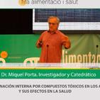 COMPUESTOS TÓXICOS EN LOS ALIMENTOS - Dr Miquel Porta - 10a FERIA ALIMENTACIÓN Y SALUD