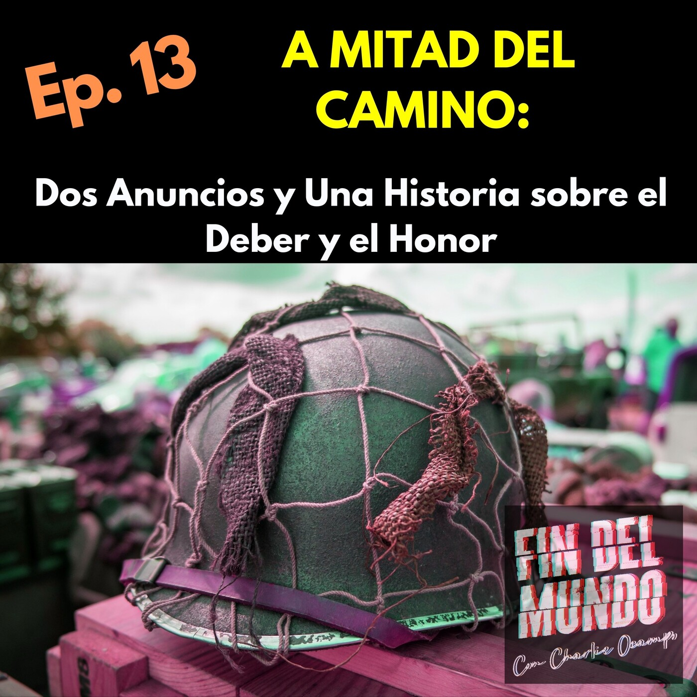 13. A MITAD DE CAMINO: Dos Anuncios y Una Historia Sobre el Deber y el Honor.