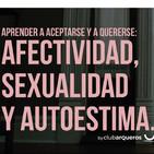 Aprender a aceptarse y a quererse: afectividad, sexualidad y autoestima.