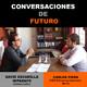 Conversaciones de futuro: Carlos Piera con David Escamilla Imparato