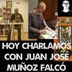 Entrevista: Hoy Charlamos con Juan José Muñoz Falcó