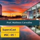 #SC 05 - Entrevista com o Professor Matheus Carvalho