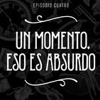 T2 Episodio 4: Un momento, eso es absurdo