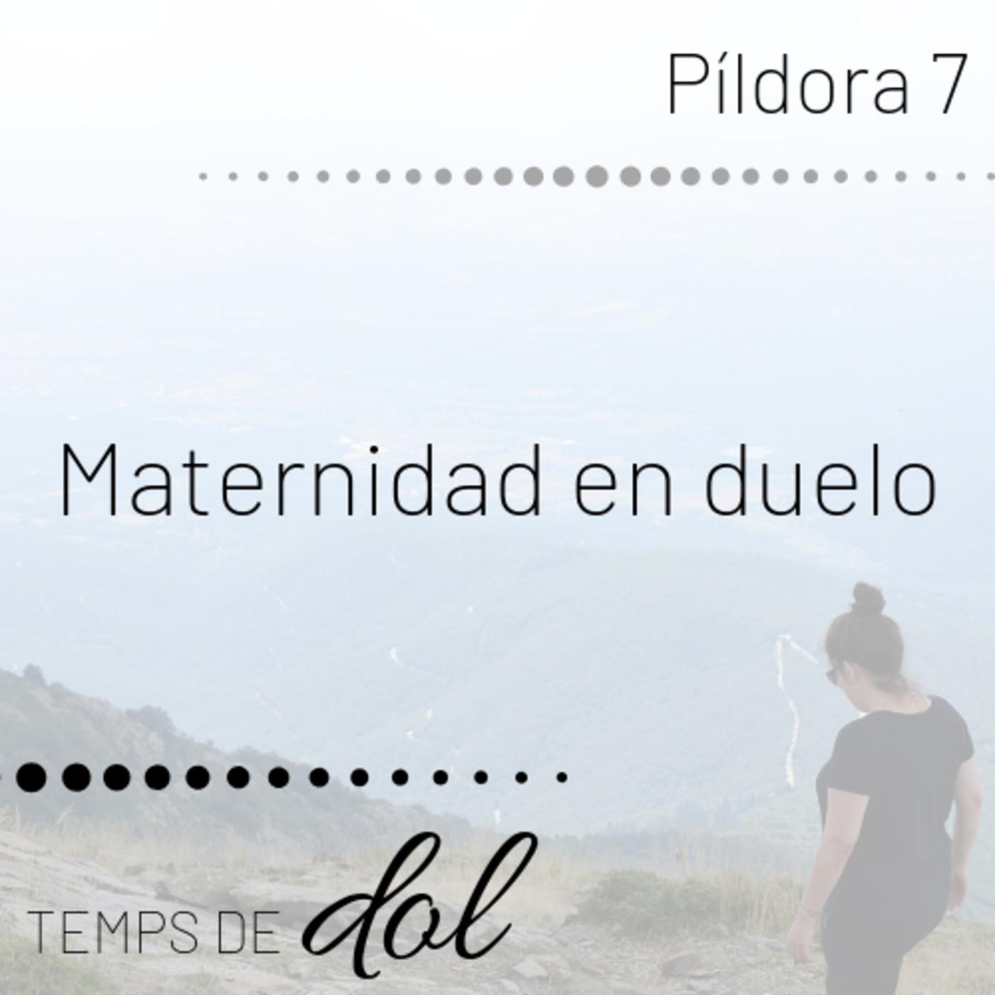 Píldora 7. Maternidad en duelo