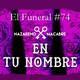 EN TU NOMBRE. El Funeral de las Violetas 13/3/2018
