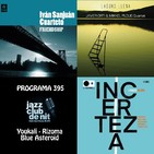 Programa 395: Iván Sanjuán Cuarteto, J. Ortí & M. Ploug Quartet i Enrique Oliver