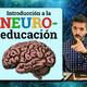 #22 Introducción a la Neuroeducación