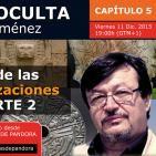 EL MISTERIO DE LAS GRANDES CIVILIZACIONES ANTIGUAS - PARTE 2 - Historia Oculta ( Capítulo 5 )